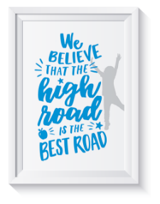We believe that the high road is the best road